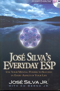 Jose Silva's Everyday ESP 1st edition 9781564149510 156414951X