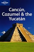Cancun, Cozumel and the Yucatan 5th edition 9781741794144 1741794145