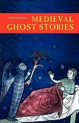 Medieval Ghost Stories 1st Edition 9781843832690 1843832690