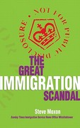 The Great Immigration Scandal 0 9781845400118 1845400119