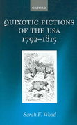 Quixotic Fictions of the USA 1792-1815 0 9780199273157 0199273154