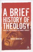 A Brief History of Theology 1st edition 9781847060914 1847060919