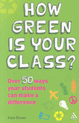 How Green is Your Class? 1st edition 9781847061225 1847061222