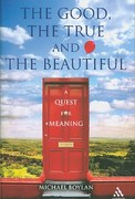 The Good, the True and the Beautiful 1st Edition 9781847061577 1847061575
