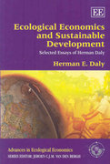 Ecological Economics and Sustainable Development, Selected Essays of Herman Daly 0 9781847209887 1847209882