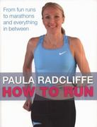 How to Run 1st edition 9781847370747 1847370748