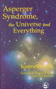 Asperger's Syndrome, the Universe and Everything 1st Edition 9781853029301 1853029300