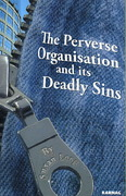 The Perverse Organisation and Its Deadly Sins 0 9781855755765 1855755769