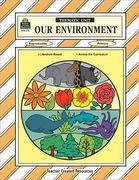 Our Environment Thematic Unit 0 9781557342720 1557342725