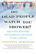 Do Dead People Watch You Shower? 0 9780061351228 0061351229