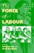 The Force of Labour 1st edition 9781859730232 185973023X