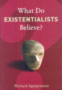 What Do Existentialists Believe? 0 9781862078635 1862078637