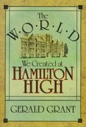 The World We Created at Hamilton High 0 9780674962019 067496201X