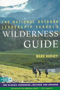 The National Outdoor Leadership School's Wilderness Guide 1st Edition 9780684859095 0684859092