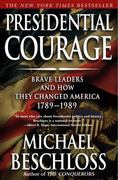 Presidential Courage 1st Edition 9780743257442 0743257448