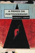 A Primer on Postmodernism 1st Edition 9780802808646 0802808646