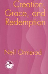 Creation, Grace, and Redemption 1st Edition 9781570757051 1570757054