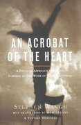 An Acrobat of the Heart 1st Edition 9780375706721 0375706720