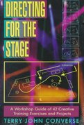 Directing for the Stage: A Workshop Guide of Creative Exercises and Projects 7th Edition 9781566080149 1566080142
