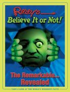Ripley's Believe It Or Not! Remarkable Revealed 0 9781893951228 1893951227
