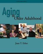 Aging and Older Adulthood (with InfoTrac) 1st edition 9780534356361 0534356362