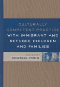 Culturally Competent Practice with Immigrant and Refugee Children and Families 1st edition 9781572309319 1572309318