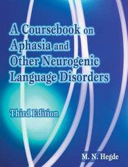 A Coursebook on Aphasia and Other Neurogenic Language Disorders 3rd Edition 9781418037369 1418037362