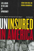Uninsured in America - Life and Death in the Land of Opportunity 1st edition 9780520244429 0520244427