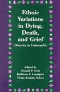 Ethnic Variations in Dying, Death and Grief 1st Edition 9781317756866 131775686X