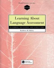 Learning About Language Assessment 1st Edition 9780838466889 0838466885