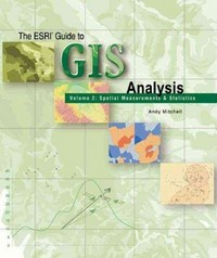 The ESRI Guide to GIS Analysis 1st Edition 9781589481169 158948116X