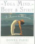 Yoga Mind, Body & Spirit 1st Edition 9780805059700 0805059709