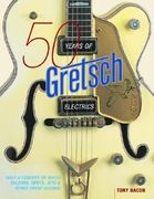 50 Years of Gretsch Electrics 0 9780879308223 0879308222