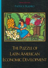 The Puzzle of Latin American Economic Development 3rd Edition 9780742553538 0742553531