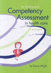 The Ultimate Guide to Competency Assessment in Health Care 3rd edition 9781886624207 1886624208