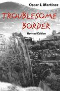 Troublesome Border, Revised Edition 2nd Edition 9780816525577 0816525579
