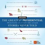 The Greatest Presidential Stories Never Told 0 9780060760182 0060760184