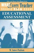 What Every Teacher Should Know About Educational Assessment 1st Edition 9780205380633 0205380638