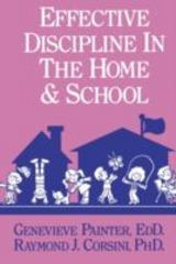 Effective Discipline In The Home And School 1st Edition 9781317757221 131775722X