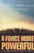 A Force More Powerful 1st Edition 9780312240509 0312240503