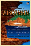 The WPA Guide to Wisconsin 0 9780873515535 0873515536