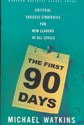 The First 90 Days 1st Edition 9781591391104 1591391105