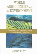 World Agriculture and the Environment 2nd Edition 9781559633703 1559633700