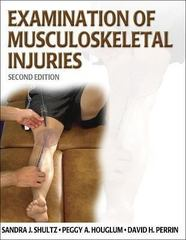 Examination of Musculoskeletal Injuries 2nd Edition 9780736051385 0736051384
