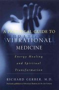 A Practical Guide to Vibrational Medicine 0 9780060959371 0060959371