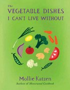 The Vegetable Dishes I Can't Live Without 0 9781401322328 1401322328