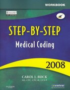 Workbook for Step-By-Step Medical Coding 2008 Edition 1st edition 9781416045687 1416045686