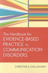 The Handbook for Evidence-Based Practice in Communication Disorders 1st edition 9781557668707 1557668701