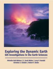 Exploring the Dynamic Earth: GIS Investigations for the Earth Sciences (with CD-ROM) 1st Edition 9780534391386 0534391389