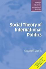 Social Theory of International Politics 1st Edition 9780521469609 0521469600